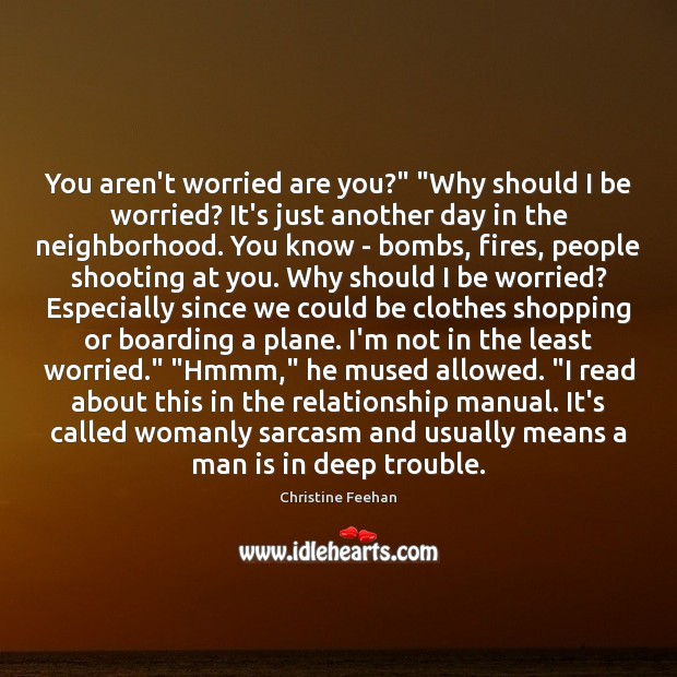 """You aren't worried are you?"""" """"Why should I be worried? It's just Image"""
