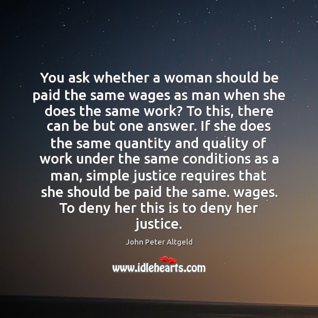 You ask whether a woman should be paid the same wages as Image