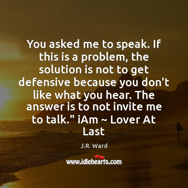You asked me to speak. If this is a problem, the solution Solution Quotes Image