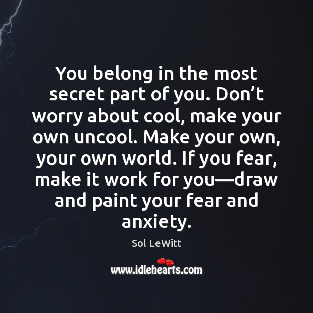 You belong in the most secret part of you. Don't worry Cool Quotes Image