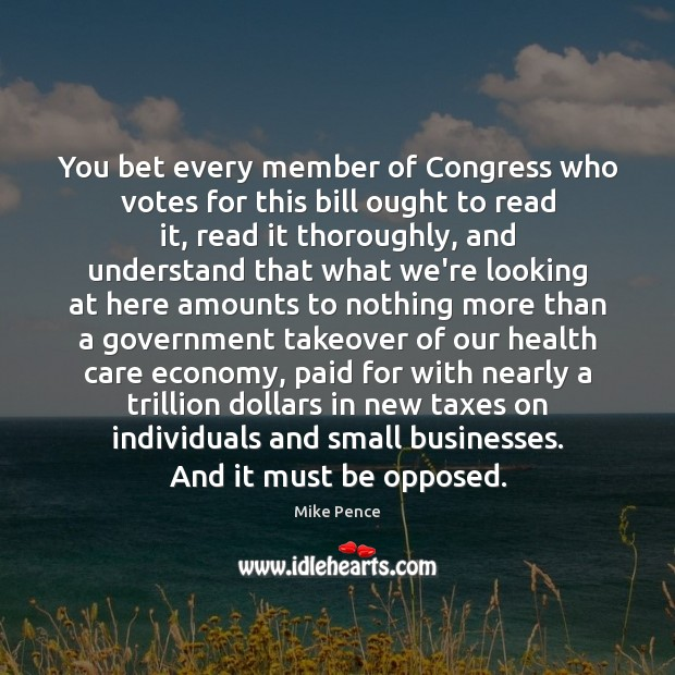You bet every member of Congress who votes for this bill ought Image