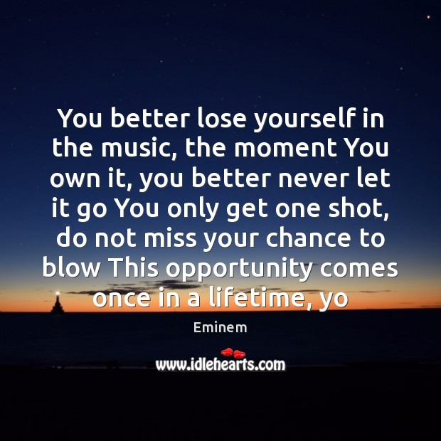 You better lose yourself in the music, the moment You own it, Image