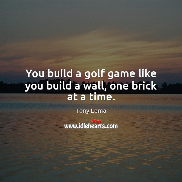 You build a golf game like you build a wall, one brick at a time. Image