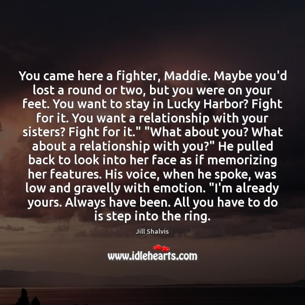 Image, You came here a fighter, Maddie. Maybe you'd lost a round or