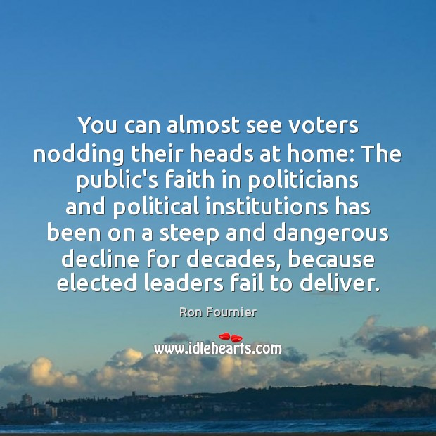 You can almost see voters nodding their heads at home: The public's Ron Fournier Picture Quote