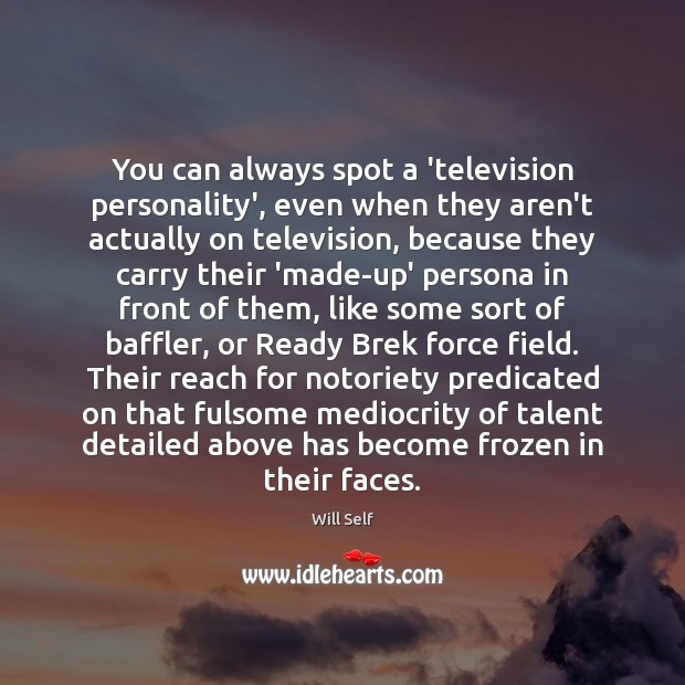 Image, You can always spot a 'television personality', even when they aren't actually