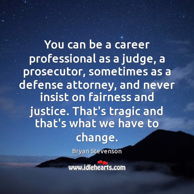 Image, You can be a career professional as a judge, a prosecutor, sometimes