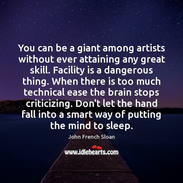 Image, You can be a giant among artists without ever attaining any great