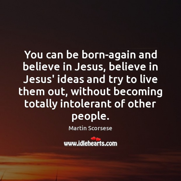Image, You can be born-again and believe in Jesus, believe in Jesus' ideas