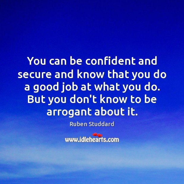 You can be confident and secure and know that you do a Ruben Studdard Picture Quote