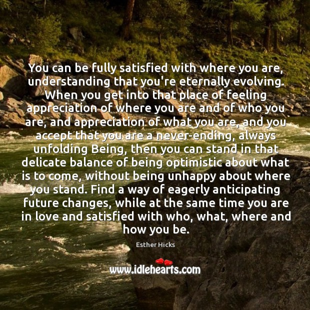 Image, You can be fully satisfied with where you are, understanding that you're