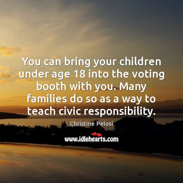 You can bring your children under age 18 into the voting booth with Vote Quotes Image
