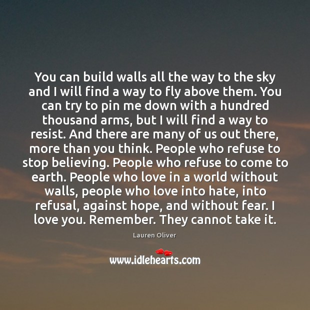 You can build walls all the way to the sky and I Image