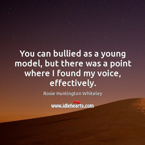 Image, You can bullied as a young model, but there was a point where I found my voice, effectively.