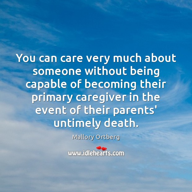 You can care very much about someone without being capable of becoming Image