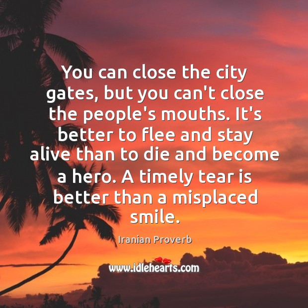 You can close the city gates, but you can't close the people's mouths. Iranian Proverbs Image