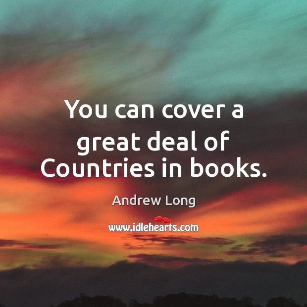 Image, You can cover a great deal of Countries in books.