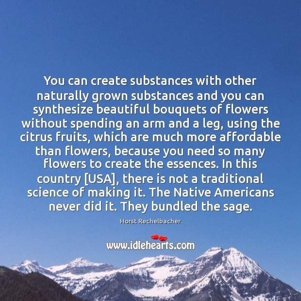 You can create substances with other naturally grown substances and you can Image