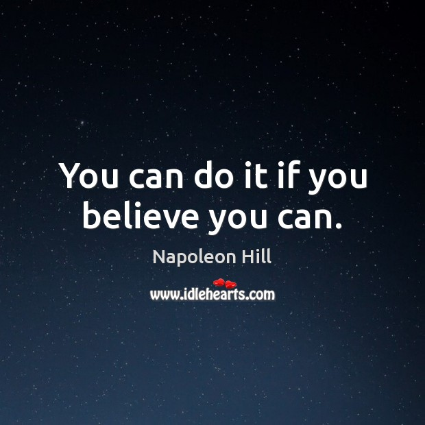 You can do it if you believe you can. Image