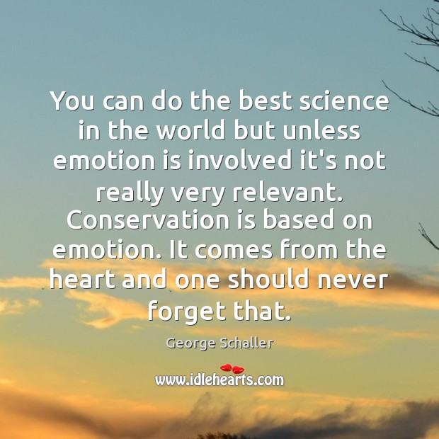 Image, You can do the best science in the world but unless emotion
