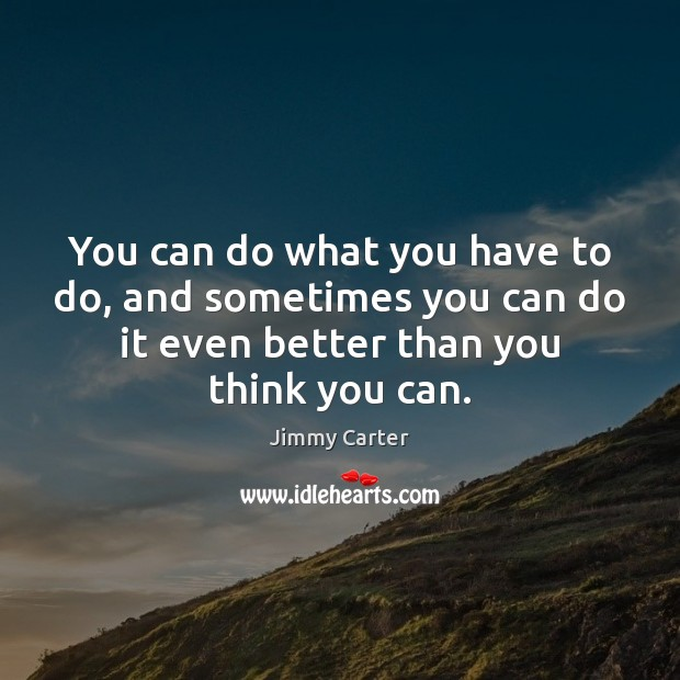 Image, You can do what you have to do, and sometimes you can