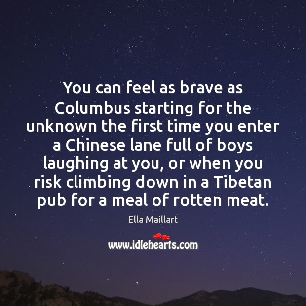Image, You can feel as brave as Columbus starting for the unknown the
