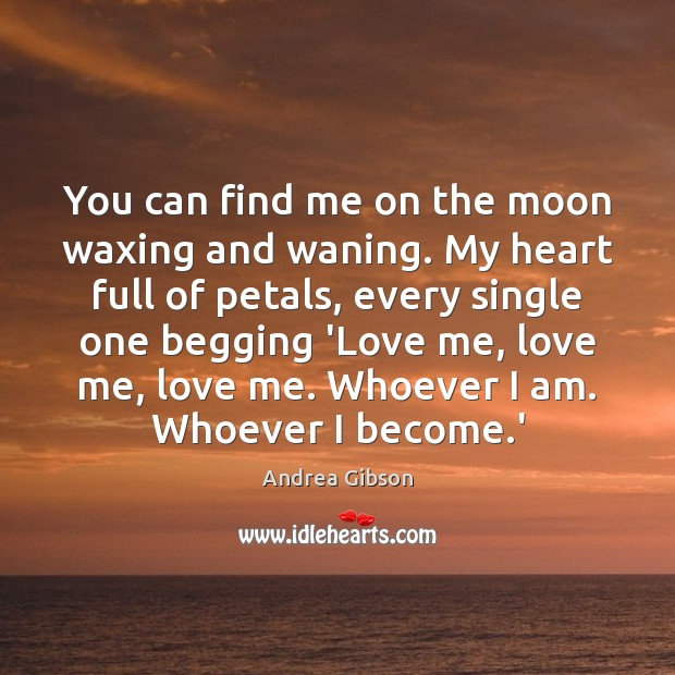 Image, You can find me on the moon waxing and waning. My heart