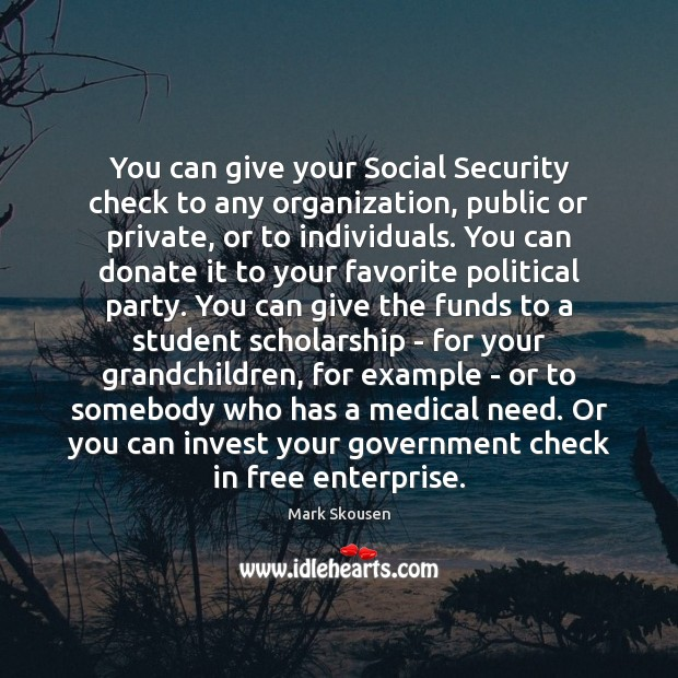 You can give your Social Security check to any organization, public or Medical Quotes Image