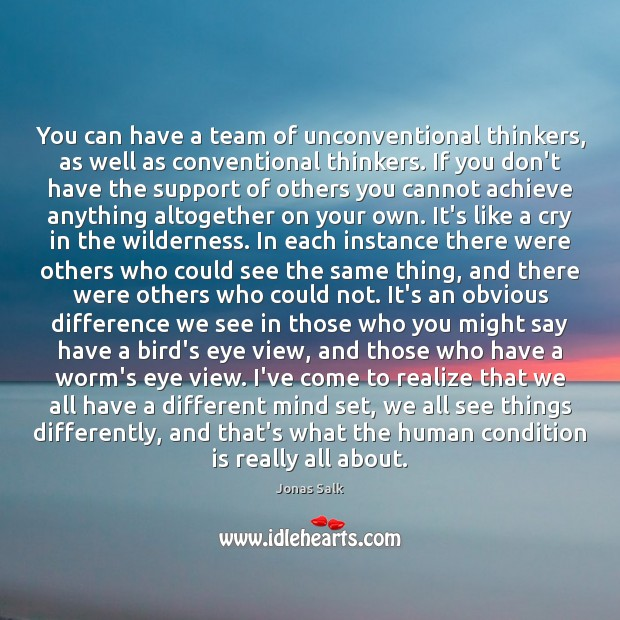 Image, You can have a team of unconventional thinkers, as well as conventional