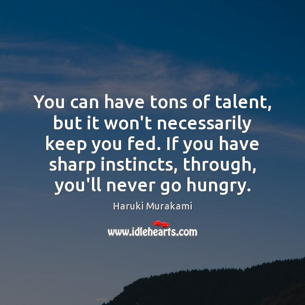 You can have tons of talent, but it won't necessarily keep you Image