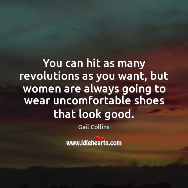 You can hit as many revolutions as you want, but women are Image