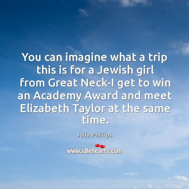 You can imagine what a trip this is for a Jewish girl Image
