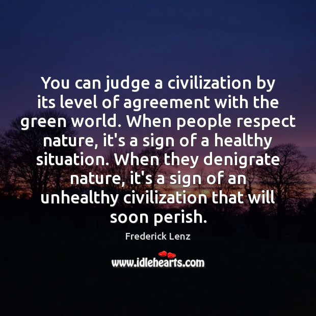 You can judge a civilization by its level of agreement with the Image