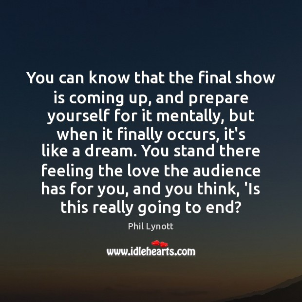 You can know that the final show is coming up, and prepare Image