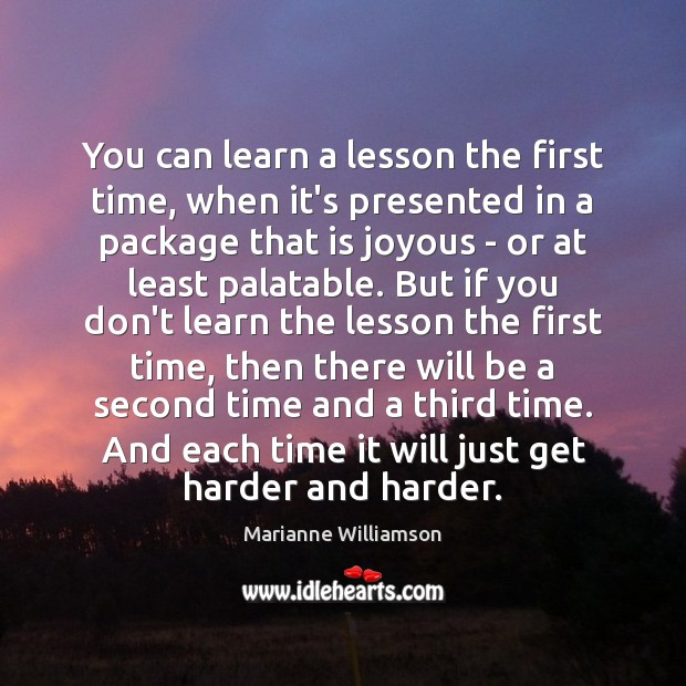 You can learn a lesson the first time, when it's presented in Image