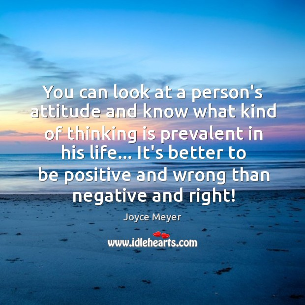 You can look at a person's attitude and know what kind of Image