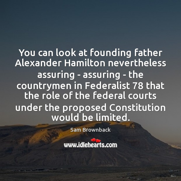 Image, You can look at founding father Alexander Hamilton nevertheless assuring – assuring