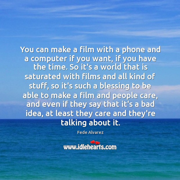 You can make a film with a phone and a computer if Image