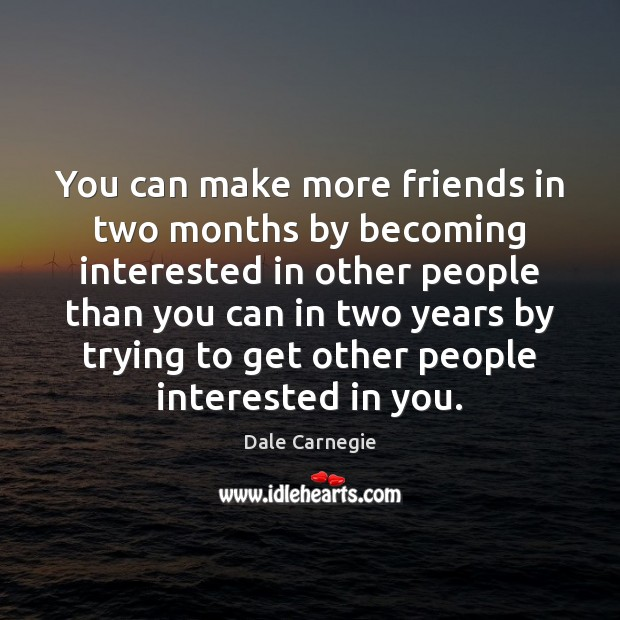 Image, You can make more friends in two months by becoming interested in