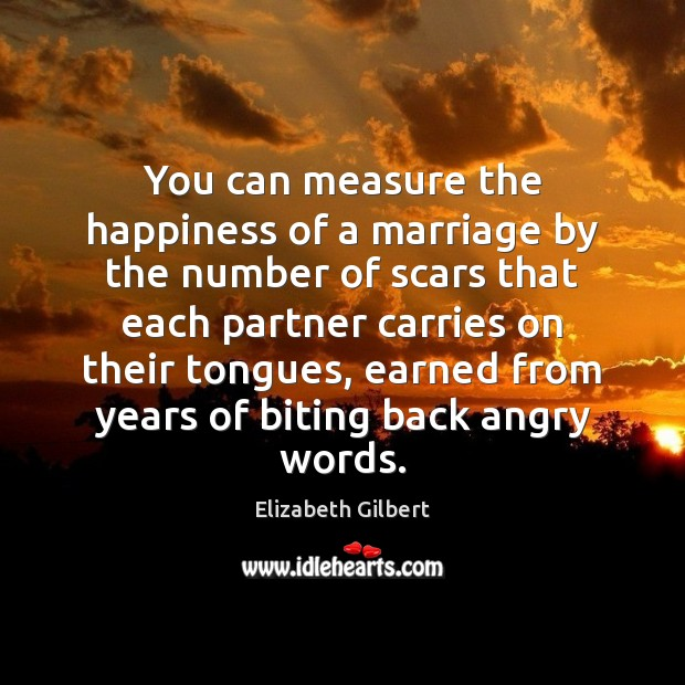 Image, You can measure the happiness of a marriage by the number of