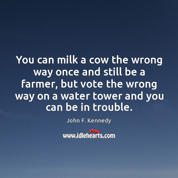 Image, You can milk a cow the wrong way once and still be