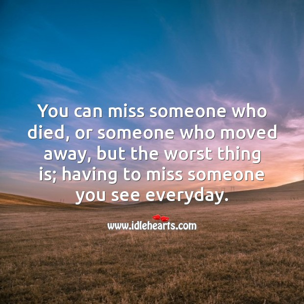 You can miss someone Image