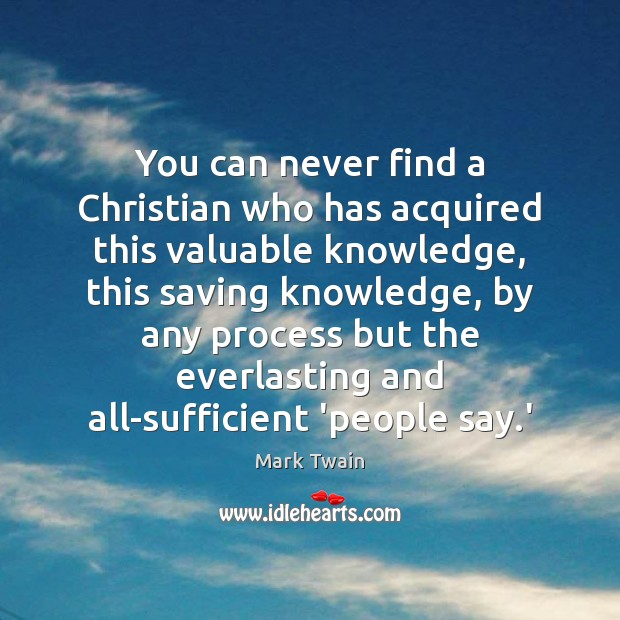 Image, You can never find a Christian who has acquired this valuable knowledge,