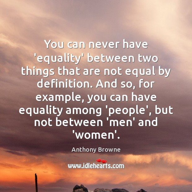 Image, You can never have 'equality' between two things that are not equal