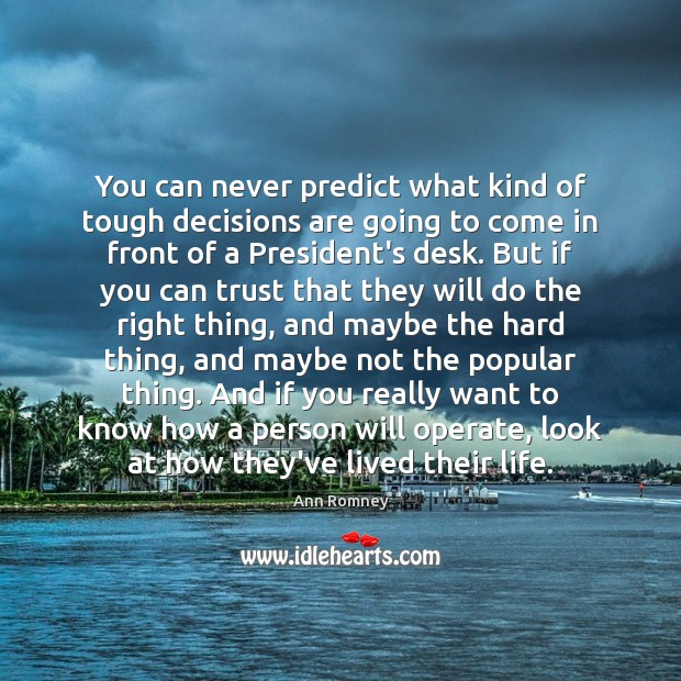 Image, You can never predict what kind of tough decisions are going to