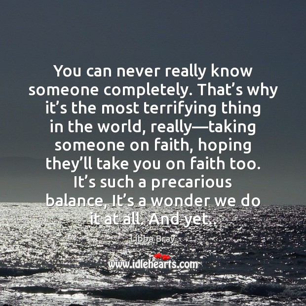 You can never really know someone completely. That's why it's Image