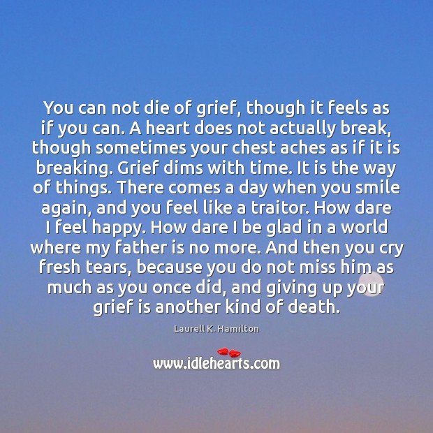 Image, You can not die of grief, though it feels as if you