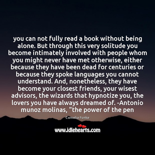 You can not fully read a book without being alone. But through Image