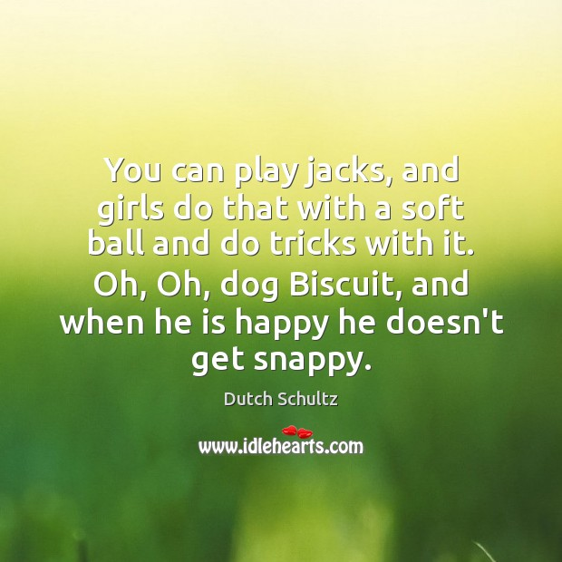 You can play jacks, and girls do that with a soft ball Image
