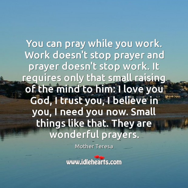 Image, You can pray while you work. Work doesn't stop prayer and prayer